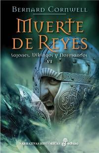 Libro MUERTE DE REYES: SAJONES, VIKINGOS Y NORMANDOS VI
