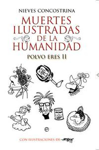 Libro MUERTES ILUSTRADAS DE LA HUMANIDAD: POLVO ERES II