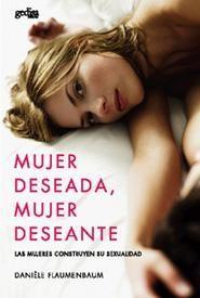 Libro MUJER DESEADA, MUJER DESEANTE:LAS MUJERES CONSTRUYEN SU SEXUALIDAD