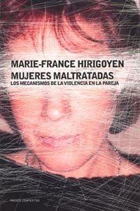 Libro MUJERES MALTRATADAS: LOS MECANISMOS DE LA VIOLENCIA EN LA PAREJA