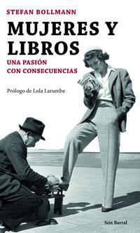 Libro MUJERES Y LIBROS. UNA PASION CON CONSECUENCIAS