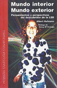 Libro MUNDO INTERIOR; UN MUNDO EXTERIOR: PENSAMIENTOS Y PERSPECTIVAS DEL DESCUBRIDOR DEL LSD
