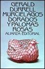Libro MURCIELAGOS DORADOS Y PALOMAS ROSAS