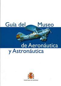 Libro MUSEO DE AERONÁUTICA Y ASTRONÁUTICA. GUÍA