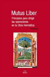 Libro MUTUS LIBER: PRINCIPIOS PARA DIRIGIR LAS OPERACIONES EN LA OBRA H ERMETICA