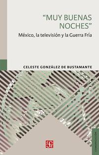 Libro MUY BUENAS NOCHES: MEXICO, LA TELEVISION Y LA GUERRA FRIA