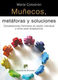 Libro MUÑECOS, METAFORAS Y SOLUCIONES: COSTELACIONES FAMILIARES EN SESI ON INDIVIDUAL Y OTROS USOS TERAPEUTICOS