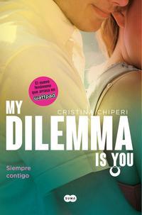 Libro MY DILEMMA IS YOU. SIEMPRE CONTIGO