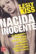 Libro NACIDA INOCENTE: EL DRAMATICO TESTIMONIO DE UNA JOVEN ESPAÑOLA QUE  LLEGO A TRIUNFAR COMO ACTRIZ PORNO