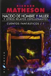 Libro NACIDO DE HOMBRE Y MUJER Y OTROS RELATOS ESPELUZNANTES
