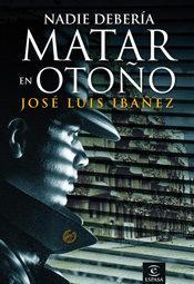 Libro NADIE DEBERIA MATAR EN OTOÑO