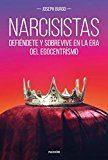 Libro NARCISISTAS: DEFIENDETE Y SOBREVIVE EN LA ERA DEL EGOCENTRISMO
