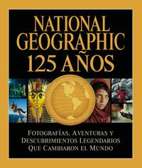 Libro NATIONAL GEOGRAPHIC 125 AÑOS