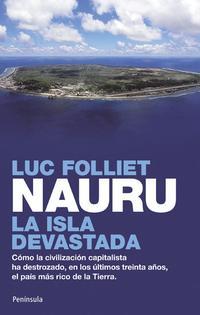 Libro NAURU: LA ISLA DEVASTADA: COMO LA CIVILIZACION CAPITALISTA HA DES TROZADO EN LOS ULTIMOS TREINTA AÑOS, EL PAIS MAS RICO DE LA TIERRA