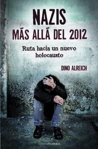 Libro NAZIS, MAS ALLA DEL 2012: RUTA HACIA UN NUEVO HOLOCAUSTO