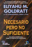 Libro NECESARIO PERO NO SUFICIENTE: UNA NOVELA EMPRESARIAL SOBRE LA TEO RIA DE LAS LIMITACIONES