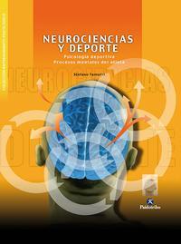 Libro NEUROCIENCIAS Y DEPORTE: PSICOLOGIA DEPORTIVA, PROCESOS MENTALES DEL ATLETA