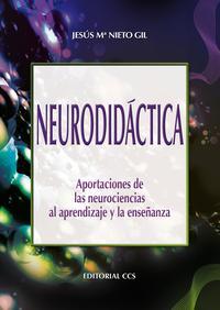 Libro NEURODIDACTICA: APORTACIONES DE LAS NEUROCIENCIAS AL APRENDIZAJE Y LA ENSEÑANZA