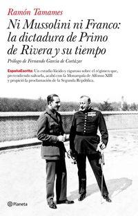 Libro NI MUSSOLINI, NI FRANCO: LA DICTADURA DE PRIMO DE RIVERA Y SU TIE MPO