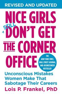 Libro NICE GIRLS DON T GET THE CORNER OFFICE: UNCONSCIOUS MISTAKES WOMEN MAKE THAT SABOTAGE THEIR CAREERS