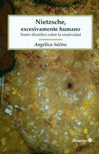Libro NIETZSCHE EXCESIVAMENTE HUMANO: TEATRO FILOSOFICO SOBRE LA CREATIVIDAD
