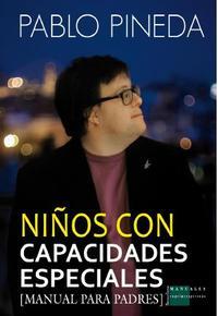 Libro NIÑOS CON CAPACIDADES ESPECIALES: MANUAL PARA PADRES