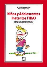 Libro NIÑOS Y ADOLESCENTES INATENTOS: CARACTERISTICAS, DIAGNOSTICO Y TRATAMIENTO PSICO-EDUCATIVO
