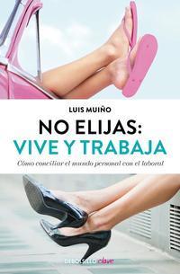 Libro NO ELIJAS: VIVE Y TRABAJA