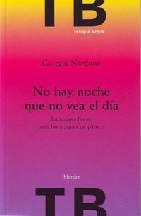 Libro NO HAY NOCHE QUE NO VEA EL DIA: LA TERAPIA BREVE PARA LOS ATAQUES DE PANICO