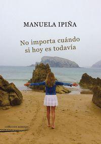 Libro NO IMPORTA CUÁNDO SI HOY ES TODAVÍA