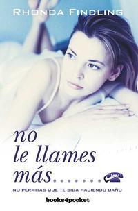 Libro NO LE LLAMES MAS: NO PERMITAS QUE TE SIGA HACIENDO DAÑO