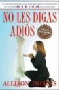 Libro NO LES DIGAS ADIOS