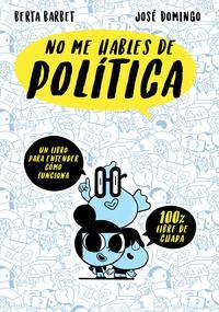 Libro NO ME HABLES DE POLITICA
