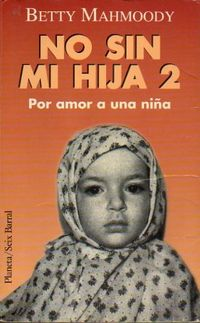 Libro NO SIN MI HIJA II: POR EL AMOR A UNA NIÑA