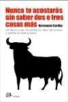 Libro NO TE ACOSTARAS SIN SABER DOS O TRES COSAS MAS