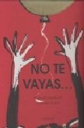 Libro NO TE VAYAS