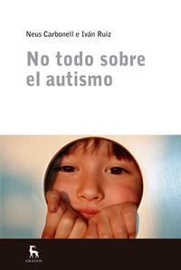 Libro NO TODO SOBRE EL AUTISMO
