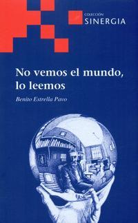 Libro NO VEMOS EL MUNDO, LO LEEMOS