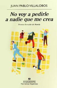 Libro NO VOY A PEDIRLE A NADIE QUE ME CREA