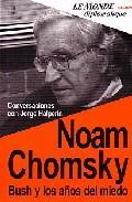 Libro NOAM CHOMSKY, BUSH Y LOS AÑOS DEL MIEDO: CONVERSACIONES CON JORGE HALPERIN