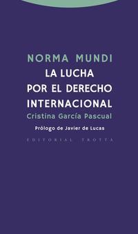Libro NORMA MUNDI: LA LUCHA POR EL DERECHO INTERNACIONAL
