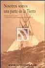 Libro NOSOTROS SOMOS UNA PARTE DE LA TIERRA: MENSAJE DEL GRAN JEFE SEAT TLE AL PRESIDENTE DE LOS ESTADOS UNIDOS DE AMERICA EN EL AÑO 1855