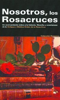 Libro NOSOTROS, LOS ROSACRUCES