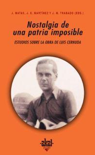 Libro NOSTALGIA DE UNA PATRIA IMPOSIBLE: ESTUDIOS SOBRE LA OBRA DE LUIS CERNUDA