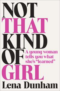 Libro NOT THAT KIND OF GIRL : A YOUNG WOMAN TELLS YOU WHAT SHE S LEARNED