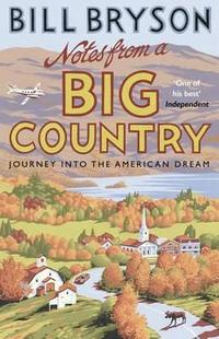 Libro NOTES FROM A BIG COUNTRY: JOURNEY INTO THE AMERICAN DREAM