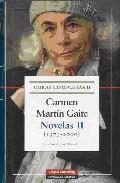 Libro NOVELAS II: CARMEN MARTIN GAITE