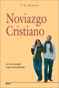 Libro NOVIAZGO CRISTIANO: EN UN MUNDO SUPER-SEXUALIZADO