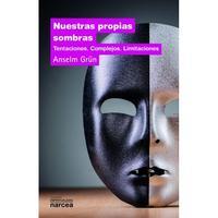 Libro NUESTRAS PROPIAS SOMBRAS: TENTACIONES, COMPLEJOS, LIMITACIONES