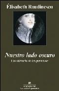 Libro NUESTRO LADO OSCURO: UNA HISTORIA DE LOS PERVERSOS
